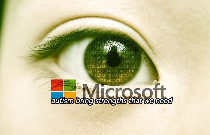 """""""People with autism bring strengths that we need at Microsoft."""""""